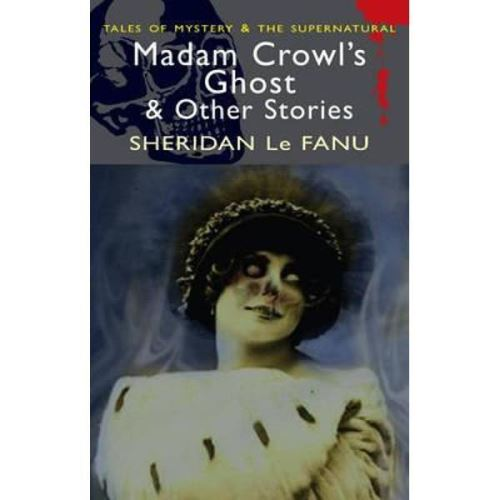 Madam Crowl's Ghost & Other Stories