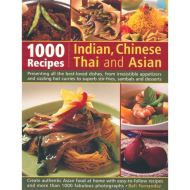 1000 RECIPES INDIAN, CHINESE, THAI AND ASIAN