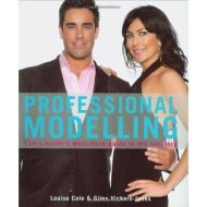 PROFESSIONAL MODELLING (Every Model's Must-Have Guide to the Industry)
