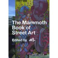 The Mammoth Book of Street Art