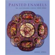 PAINTED ENAMELS AN ILLUSTRATED SURWEY 1500-1920