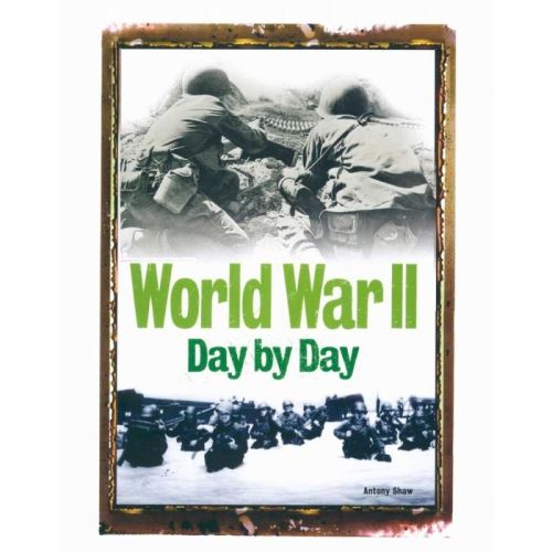 WORLD WAR II DAY BY DAY