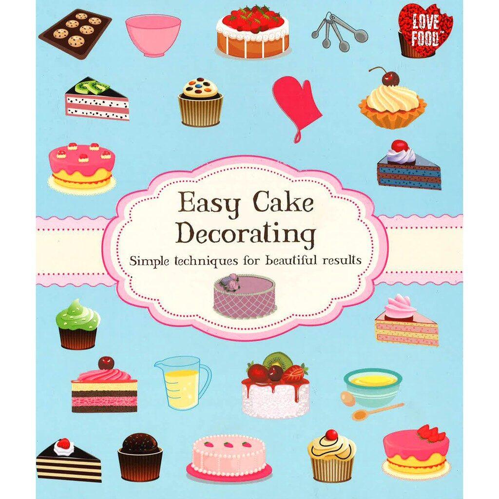 Easy Cake Decoration Ebook : EASY CAKE DECORATING - Antic Exlibris