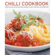 CHILLI COOKBOOK OVER 150 DELICIOUS RECIPES