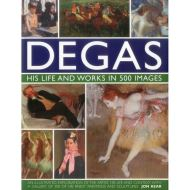 DEGAS HIS LIFE AND WORKS