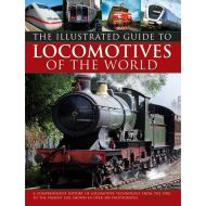 THE ILLUSTRATED GUIDE TO LOCOMOTIVES OF THE WORLD