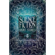 GOTHIC FANTASY: SCIENCE FICTION SHORT STORIES