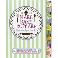 MAKE, BAKE, CUPCAKE THE RECIPES BOOK