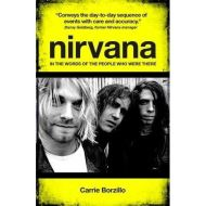 NIRVANA IN THE WORDS OF THE PEOPLE WHO WERE THERE