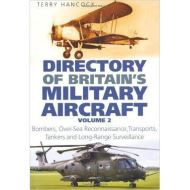 Directory of Britain's Military Aircraft Vol 2: Bombers, Over-Sea Reconnaissance, Transports, Tankers and Long-Range