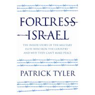 FORTRESS ISRAEL - PATRICK TYLER