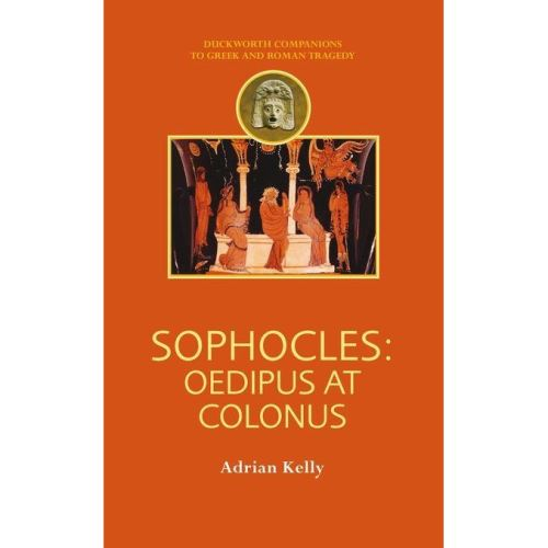 SOPHOCLES:OEDIPUS AT COLONUS; KELLY