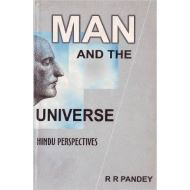 MAN AND THE UNIVERSE: HINDU PERSPECTIVES