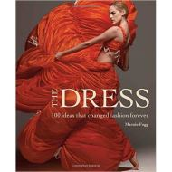 THE DRESS: 100 IDEAS THAT CHANGED FASHION FOREVER