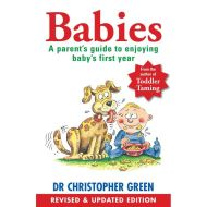 Babies: A Parent's Guide to Enjoying Baby's First Year