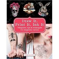 Draw & Print Temporary Tattoos: Templates, Tips & Techniques to Ink Yourself at Home