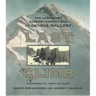 Last Climb: The Legendary Everest Expeditions of George Mallory