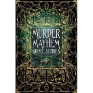 GOTHIC FANTASY: MURDER MAYHEM SHORT STORIES