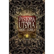 GOTHIC FANTASY: DYSTOPIA UTOPIA SHORT STORIES