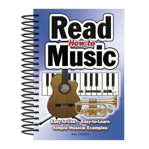 How To Read Music: Easy-to-Use, Easy-to-Learn