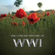 CONCISE HISTORY OF WWI