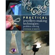 Practical Jewellery-Making Techniques: Problem Solving