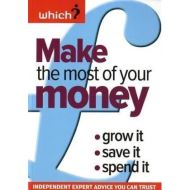 WHICH? MAKE THE MOST OF YOUR MONEY