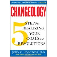 CHANGEOLOGY: 5 STEPS TO REALIZINGYOUR GOALS AND RESOLUTIONS