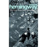HEMINGWAY: FIRST FORTY-NINE STORIES