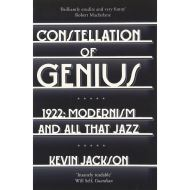 Constellation of Genius: 1922: Modernism and All That Jazz