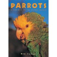 PARROTS: A PORTRAIT OF THE ANIMAL WORLD