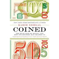 COINED: THE RICH LIFE OF MONEY
