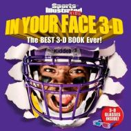 Sports Illustrated Kids In Your Face 3D: The Best 3-D Book Ever!