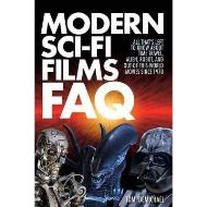 Modern Sci-Fi Films FAQ : All That's Left to Know About Time-Travel, Alien, Robot, and Out-of-This-World Movies Since 1970 BY  Tom DeMichael