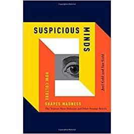 SUSPICIOUS MINDS: HOW CULTURE by Joel Gold and Ian Gold