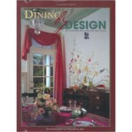 DINING BY DESIGN by Inc The Junior League of Pasadena