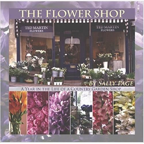 FLOWER SHOP: A YEAR by Sally Page