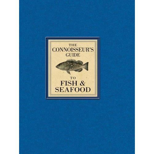 THE CONNOISSEUR'S GUIDE TO FISH & SEAFOOD