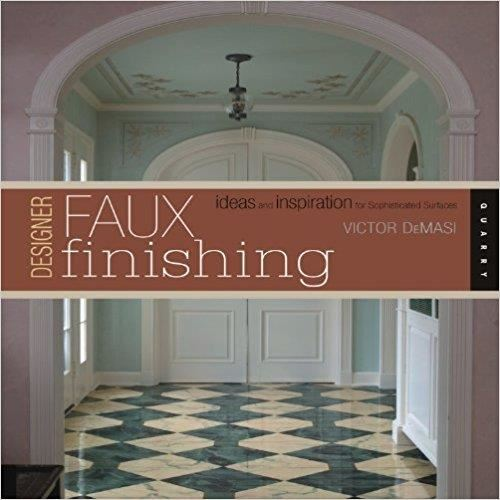DESIGNER FAUX FINISHES by Victor DeMasi