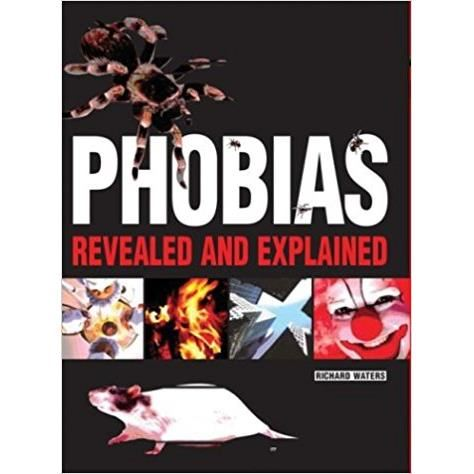 PHOBIAS: REVEALED by Richard Waters