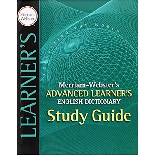 MERRIAM-WEBSTER - ADVANCED LEARNER`S ENGLISH DICTIONARY STUDY GUIDE