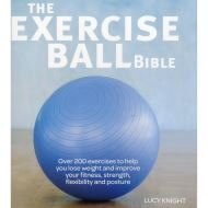 THE EXERCISE BALL BIBLE