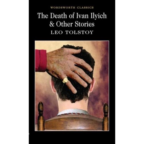 THE DEATH OF IVAN ILYICH & OTHER STORIES