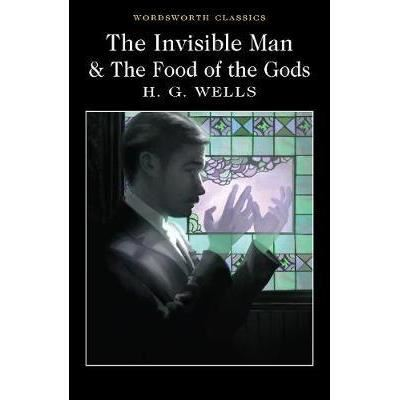 THE INVISIBLE MAN & THE FOOD OF THE GODS