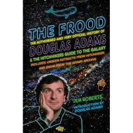 FROOD- AUTHORISED & VERY OFFICIAL HISTORY OF DOUGLAS ADAMS