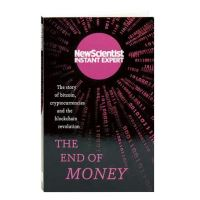 END OF MONEY: STORY OF BITCOIN, CRYPTOCURRENCIES AND THE BLOCKCHAIN REVOLUTION