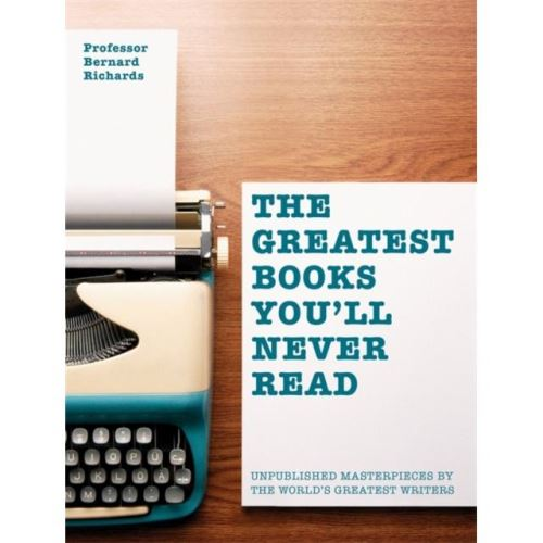 THE GREATEST BOOKS YOU'LL NEVER READ