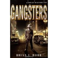 BRIEF HISTORY OF GANGSTERS