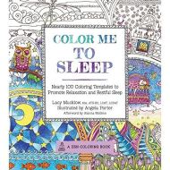 Color Me To Sleep: Nearly 100 Coloring Templates to Promote Relaxation and Restful Sleep by Lacy Mucklow (Author), Angela Porter (Illustrator), Alanna McGinn (Foreword)