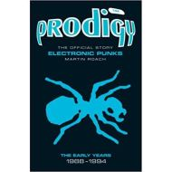 Prodigy - Electronic Punks: The Early Years 1988-1994 by Martin Roach